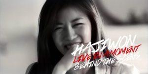 【HAJIWON Archive】하지원 Ha Ji-won ハ・ジウォン「LIVE IN A MOMENT」メイキング映像